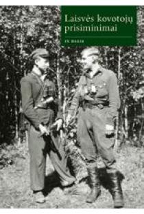 Laisvės kovotojų prisiminimai, IX dalis | Sud. Romas Kaunietis