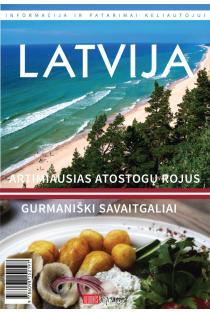 Latvija. Artimiausias atostogų rojus, gurmaniški savaitgaliai |