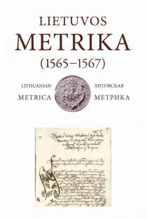 Lietuvos Metrika. Knyga Nr. 47 (1565–1567) | Parengė Eglė Deveikytė, Gediminas Lesmaitis