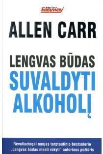 Lengvas būdas suvaldyti alkoholį | Allen Carr