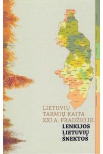 Lietuvių tarmių kaita XXI a. pradžioje: Lenkijos lietuvių šnektos |