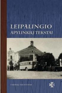 Leipalingio apylinkių tekstai (su CD) | Sud. Asta Leskauskaitė