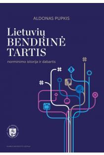 Lietuvių bendrinė tartis: norminimo istorija ir dabartis | Aldonas Pupkis