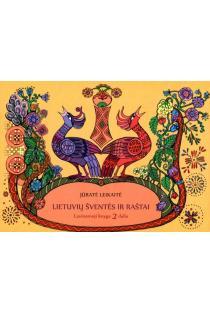 Lietuvių šventės ir raštai. Spalvinimo knyga, 2 dalis | Jūratė Leikaitė