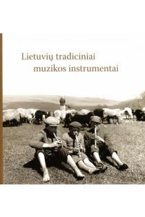 Lietuvių tradiciniai muzikos instrumentai | Lina Bukauskienė