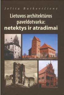 Lietuvos architektūros paveldotvarka: netektys ir atradimai | Jolita Butkevičienė