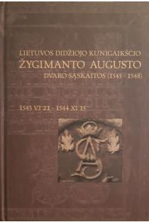 Lietuvos didžiojo kunigaikščio Žygimanto Augusto dvaro sąskaitos (1543–1548) | Parengė Darius Antanavičius