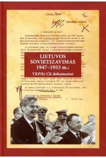 Lietuvos sovietizavimas, 1947–1953 m. VKP(b) CK dokumentai | Lietuvos istorijos institutas