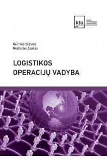 Logistikos operacijų vadyba | Gelminė Sližienė, Gražvidas Zaukas