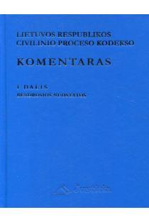 LR civilinio proceso kodekso komentaras. I tomas (I dalis. Bendrosios nuostatos) | Virgilijus Valančius, Vytautas Nekrošius ir kiti