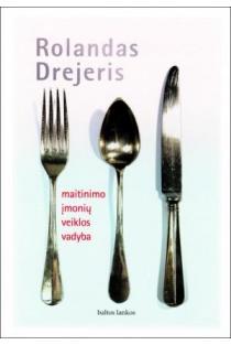 Maitinimo įmonių veiklos vadyba | Rolandas Drejeris
