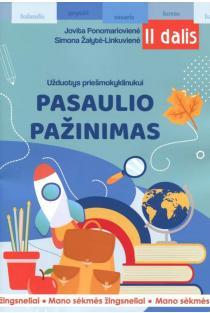 Mano sėkmės žingsneliai. Užduotys priešmokyklinukui. Pasaulio pažinimas (2 dalis) | Jovita Ponomariovienė, Simona Žalytė-Linkuvienė