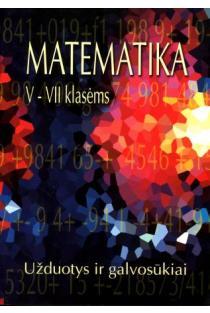 Matematika 5-7 klasėms. Užduotys ir galvosūkiai   Laimutė Navikienė