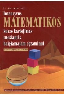 Intensyvus matematikos kurso kartojimas ruošiantis baigiamajam egzaminui (2-asis leidimas) | Sokolovas Sergejus