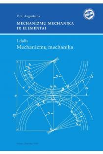 Mechanizmų mechanika ir elementai. D. 1: Mechanizmų mechanika | V.K. Augustaitis