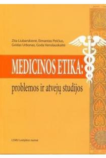 Medicinos etika: problemos ir atvejų studijos | Zita Liubarskienė, Eimantas Peičius ir kt.