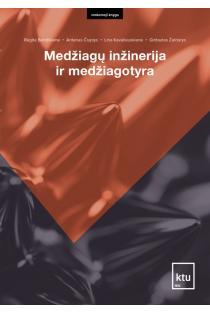 Medžiagų inžinerija ir medžiagotyra | Antanas Čiuplys, Gintautas Žaldarys, Lina Kavaliauskienė, Regita Bendikienė