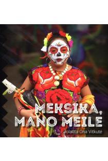 Meksika, mano meile | Jolanta Ona Vitkutė