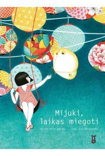 Mijuki, laikas miegoti | Roxane Marie Galliez, Seng Soun Ratanavanh