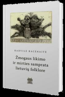Žmogaus likimo ir mirties samprata lietuvių folklore | Radvilė Racėnaitė