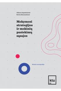 Mokymosi strategijos ir mokinių pasiekimų sąsajos | Aldona Augustinienė, Berita Simonaitienė