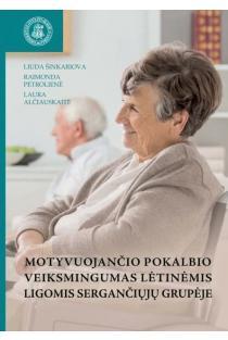 Motyvuojančio pokalbio veiksmingumas lėtinėmis ligomis sergančiųjų grupėje | Laura Alčiauskaitė, Liuda Šinkariova, Raimonda Petrolienė