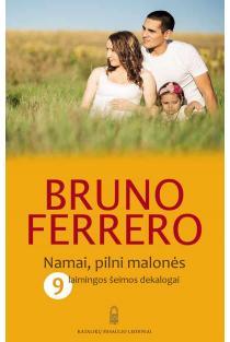 Namai pilni malonės. 9 laimingos šeimos dekalogai | Bruno Ferrero