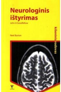 Neurologinis ištyrimas. Kišeninis vadovas | John A. Goodfellow