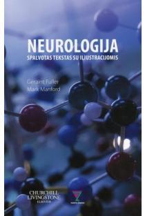 Neurologija. Spalvotas tekstas su iliustracijomis | Geraint Fuller, Mark Manford