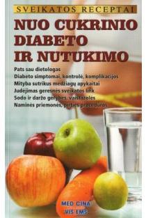 Sveikatos receptai. Nuo cukrinio diabeto ir nutukimo  