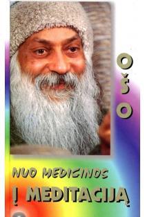 Nuo medicinos į meditaciją | Osho