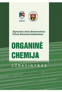 Organinė chemija. Uždavinynas | Petras Rimantas Kadziauskas, Zigmuntas Jonas Beresnevičius