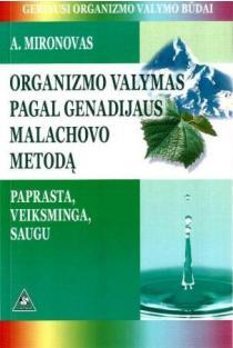Organizmo valymas pagal Genadijaus Malachovo metodą | Andrejus Mironovas