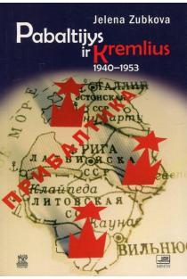 Pabaltijys ir Kremlius, 1940-1953 m. | Elena Zubkova