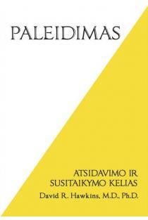Paleidimas: atsidavimo ir susitaikymo kelias | David R. Hawkins