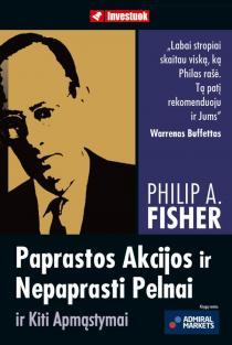 Paprastos akcijos ir nepaprasti pelnai ir kiti apmąstymai | Philip A. Fisher