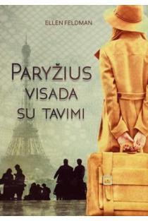 Paryžius visada su tavimi | Ellen Feldman
