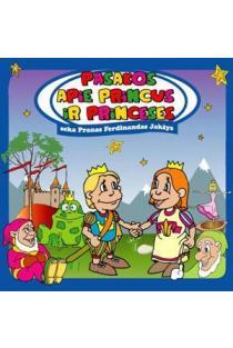 Pasakos apie princus ir princeses. Seka Pranas Ferdinandas Jakšys (CD) |
