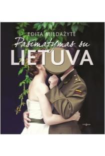 Pasimatymas su Lietuva | Edita Mildažytė