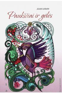 Paukščiai ir gėlės. Laisvalaikio meno terapija | Jūratė Leikaitė