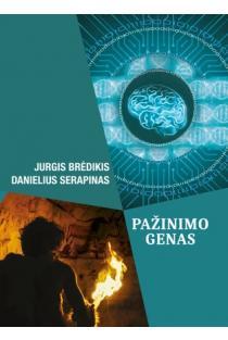 Pažinimo genas | Danielius Serapinas, Jurgis Brėdikis