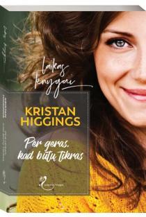 Per geras, kad būtų tikras | Kristan Higgins