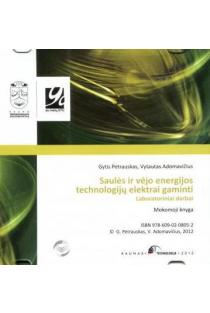 Saulės ir vėjo energijos technologijų elektrai gaminti laboratoriniai darbai (CD) | Gytis Petrauskas, Vytautas Adomavičius