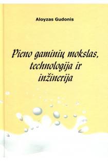 Pieno gaminių mokslas, technologija ir inžinerija   Aloyzas Gudonis