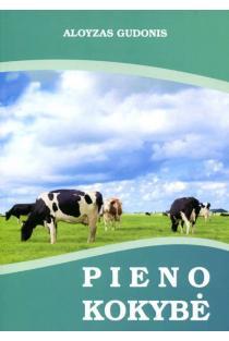 Pieno kokybė (papildytas ir pataisytas leidimas) | Aloyzas Gudonis
