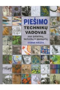 Piešimo technikų vadovas | Donna Krizek