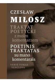 Poetinis traktatas (su mano komentarais) | Traktat poetycki (z moim komentarzem) | Czeslaw Milosz