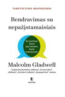 Bendravimas su nepažįstamaisiais | Malcolm Gladwell