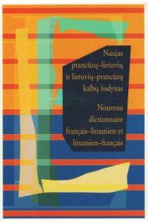 Naujas prancūzų-lietuvių ir lietuvių-prancūzų kalbų žodynas | Sud. Danguolė Melnikienė