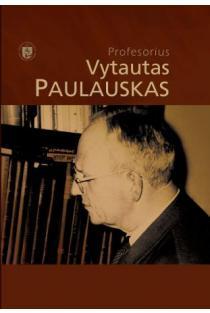 Profesorius Vytautas Paulauskas | sud. Henrikas Jasiūnas, Vitolda Verikaitė